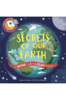 (Pre Order ) Shine a Light : Secrets of Our Earth (Hardback )